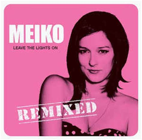 Meiko Leave The Lights On by Meiko Leave The Lights On Remixed Cd Maxi Single