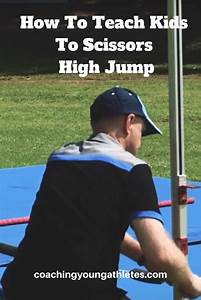 Tips And Tricks For Introducing Scissors High Jump To ...
