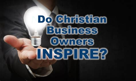 christian business owners inspire christian business