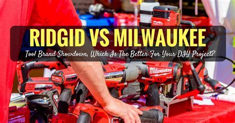 ridgid  milwaukee tool brand showdown