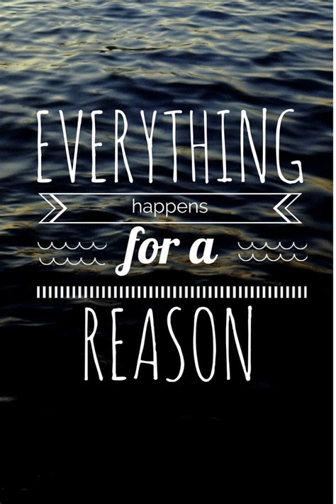 Everything Happens For A Reason Quotes  Various Quotes Pic