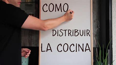 como distribuir la cocina opciones de disposicion de