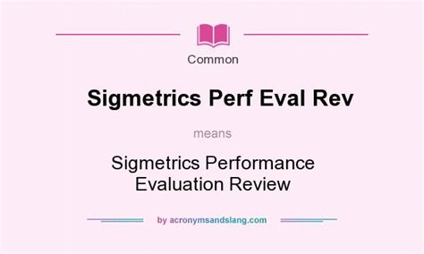 What Does Sigmetrics Perf Eval Rev Mean?