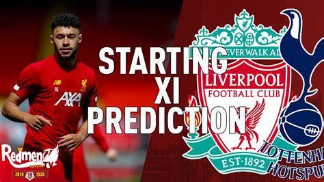 Liverpool v Spurs | Starting XI Prediction LIVE - The ...