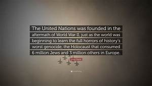 """Linda Chavez Quote: """"The United Nations was founded in the ..."""