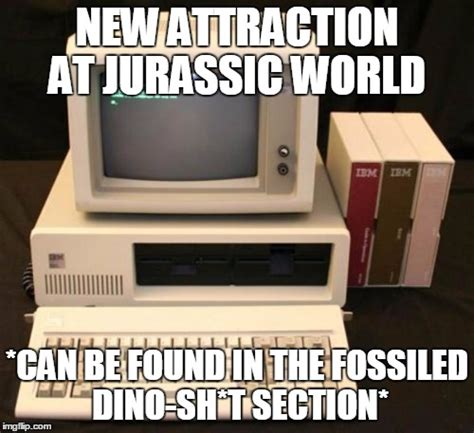 New Computer Meme - fossils fossils everywhere imgflip