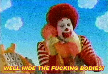 Ronald Mcdonald Phone Meme - hide the bodies gifs find share on giphy