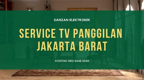 service tv panggilan jakarta barat sanzan elektronik