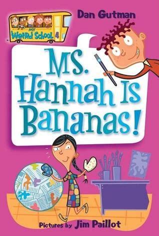ms hannah  bananas  weird school    gutman