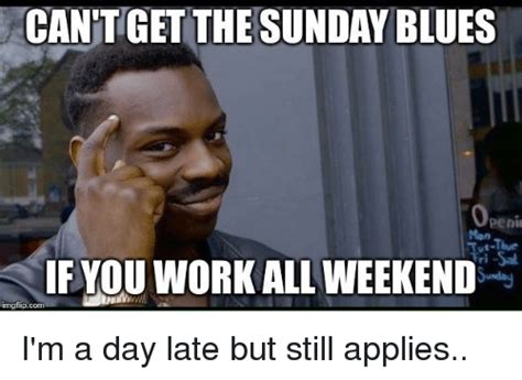 I Work Weekends Meme - i work weekends meme image from http img memecdn working the weekend o tgif i work weekends