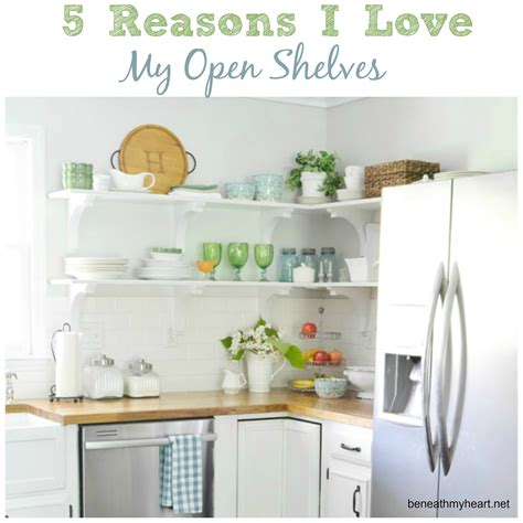 5 Reasons I Love My Kitchen Open Shelves Beneath My Heart