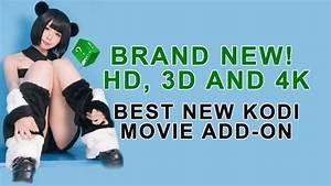 BRAND NEW HD, 3D AND 4K MOVIE ADDON FOR KODI BEST NEW KODI ...