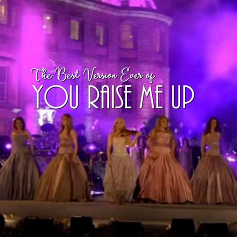 The Best Version of You Raise Me Up