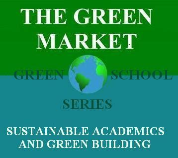 The GREEN MARKET ORACLE: The Green Market's Green Schools ...