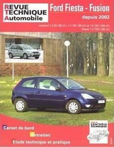 Entretien Ford Fiesta Courroie De Distribution : revue technique ford fiesta et fusion essence 1 3 1 4 1 6 et diesel 1 4 tdci depuis 2002 ~ Gottalentnigeria.com Avis de Voitures