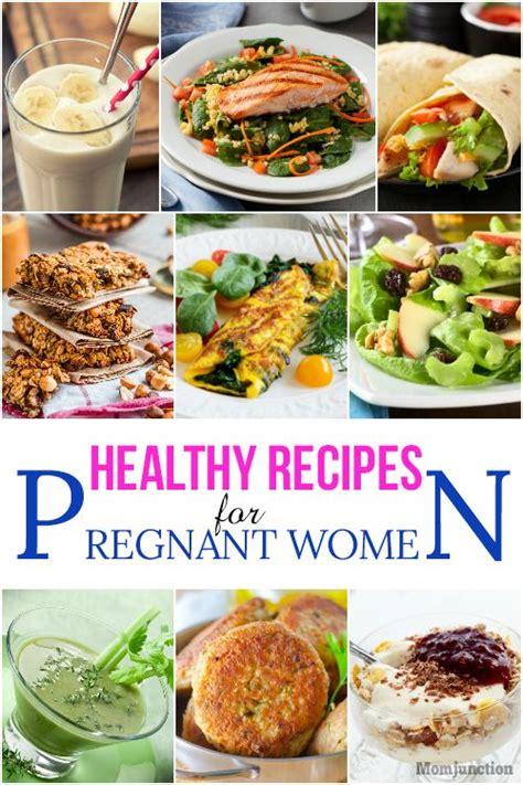 healthy recipes  pregnant women food pinterest