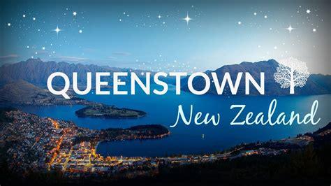 queenstown  zealand  youtube
