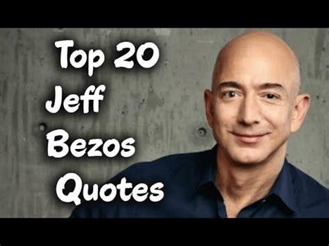 Top 20 Jeff Bezos Quotes - The Founder & CEO Of Amazon.com ...
