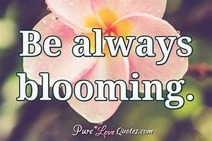 Keep putting ou... Blooming Relationship Quotes