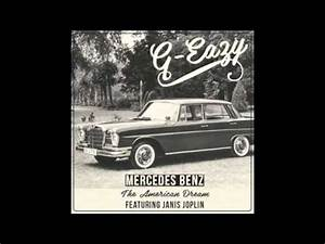 Mercedes Benz Janis Joplin : g eazy mercedes benz the american dream ft janis joplin youtube ~ Maxctalentgroup.com Avis de Voitures