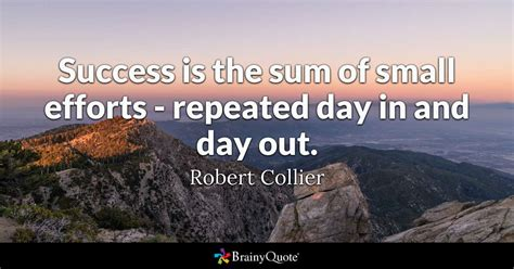 success   sum  small efforts repeated day