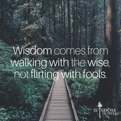 walking wisely wisdom hunters