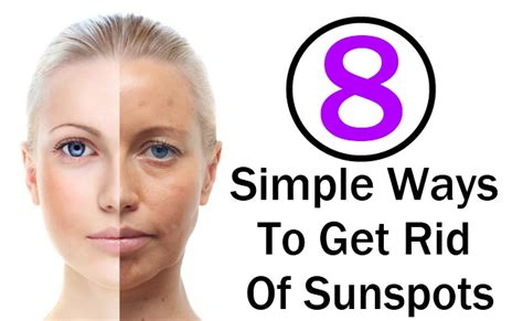 8 Simple Ways To Get Rid Of Sunspots  Gilscosmocom  Shopping Made Easy