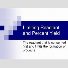 Ppt  Limiting Reactant And Percent Yield Powerpoint