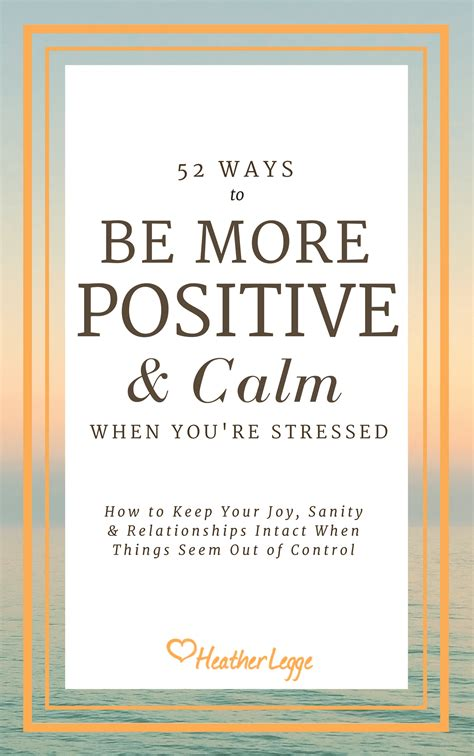52 Ways To Be More Positive And Calm When You're Stressed