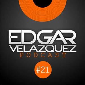 ALECITAS MUSIC: Dj Edgar Velazquez Podcast Episode 21 ...