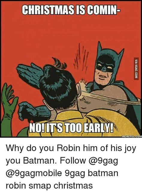 Early Christmas Meme - 25 best memes about batman robin batman robin memes