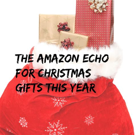 the amazon echo for christmas gifts this yearlife after 60