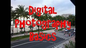 Digital Photography Basics - for beginners. - YouTube
