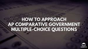 How To Approach Ap Comparative Government Multiple