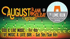 August Bank Holiday Weekend - BBQ & Live Music - The Lime Kiln