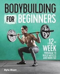 Bodybuilding For Beginners A 12