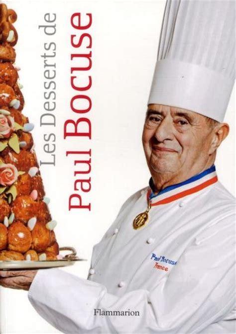 les chefs de cuisine francais livre les desserts de paul bocuse paul bocuse