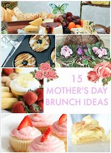 Great Ideas -- 15 Mother's Day Brunch Ideas!