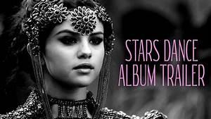 Selena Gomez Stars Dance Album Trailer Youtube
