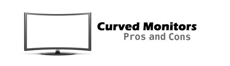 curved monitors monitor pros cons ebuyer