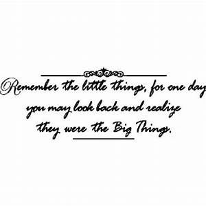 Remember the little things Family Wall Quotes Words