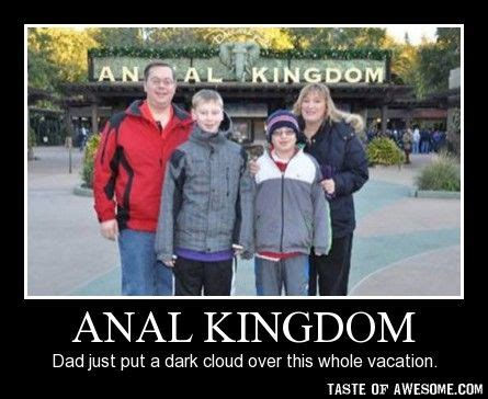 Funny Anal Meme - just another good ol family trip to the anal kingdom lol pinterest family trips ol