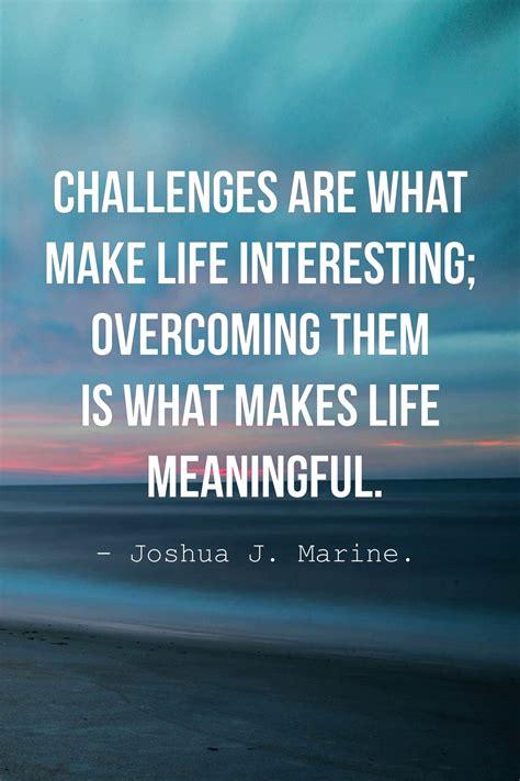 motivational quotes  challenges motivational quotes