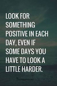 "Positive quotes about life "" Look for Something Positive Daily"