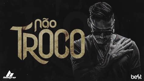 Hungria Hip Hop Não Troco Official Music #1