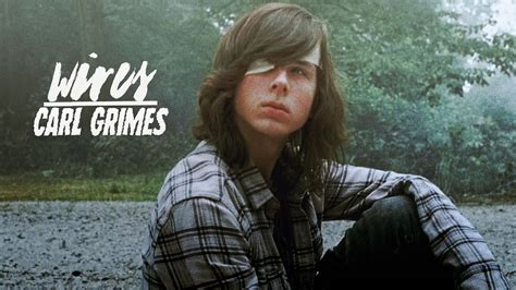 Carl Grimes || Wires - YouTube