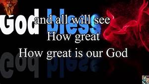 HOW GREAT IS OUR GOD Chris Tomlin with Lyrics - YouTube