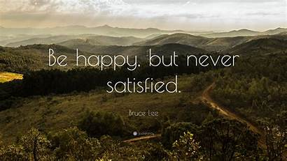 Satisfied Never Happy Bruce Lee Quote Wallpapers