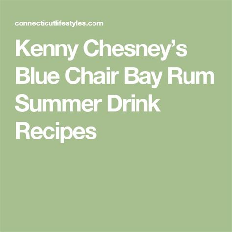 Blue Chair Bay Rum Kenny Chesney Contest by 25 Best Ideas About Bay Rum On Coconut