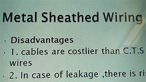Disadvantages Of The Metal Sheathed System Of Wiring